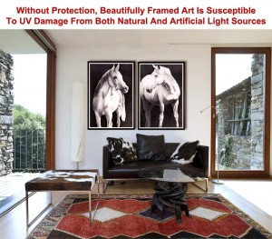 Without Protection Beautifully Framed Art Is Susceptible To UV Damage From Both Natural And Artificial Light Sources