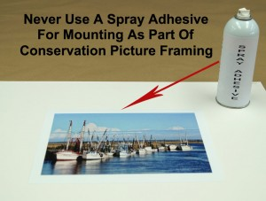Do Not Use Spray Adhesives For Conservation Framing